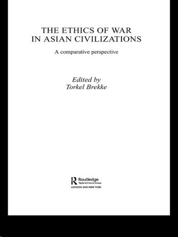 The Ethics of War in Asian Civilizations A Comparative Perspective book cover