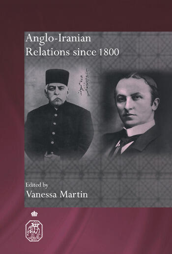Anglo-Iranian Relations since 1800 book cover