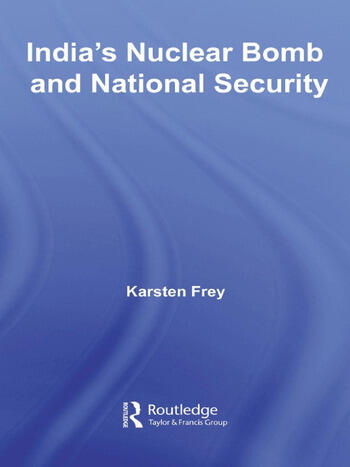 India's Nuclear Bomb and National Security book cover