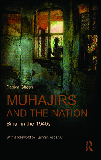 Muhajirs and the Nation Bihar in the 1940s book cover