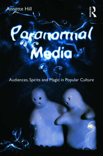 Paranormal Media Audiences, Spirits and Magic in Popular Culture book cover