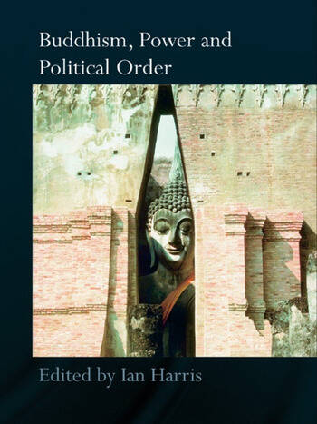 Buddhism, Power and Political Order book cover