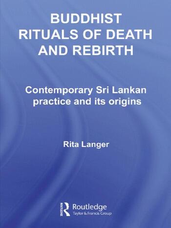 Buddhist Rituals of Death and Rebirth Contemporary Sri Lankan Practice and Its Origins book cover