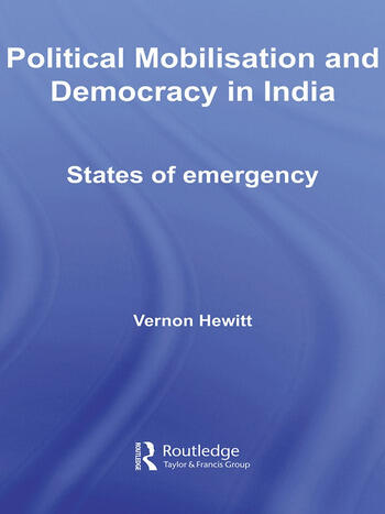 Political Mobilisation and Democracy in India States of Emergency book cover