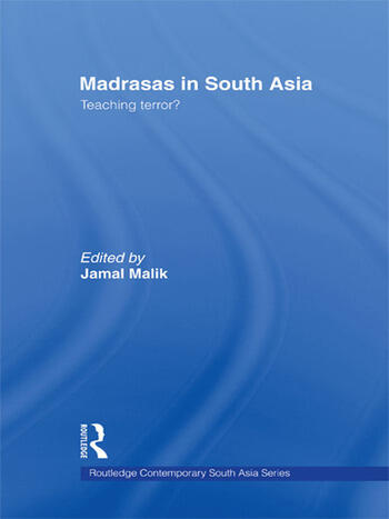 Madrasas in South Asia Teaching Terror? book cover