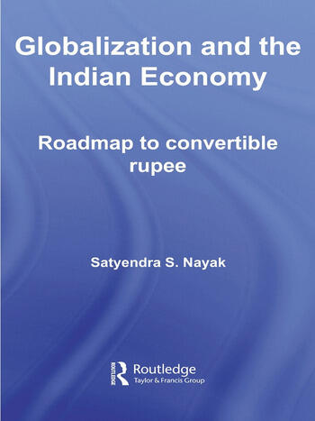 Globalization and the Indian Economy Roadmap to a Convertible Rupee book cover