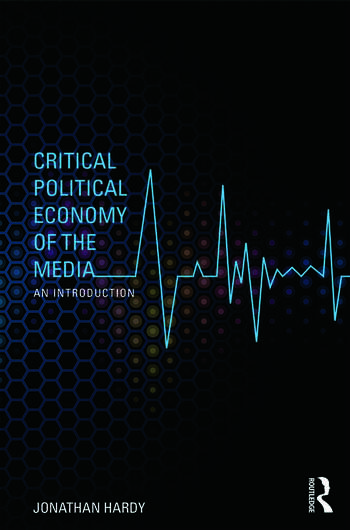 Critical Political Economy of the Media An Introduction book cover