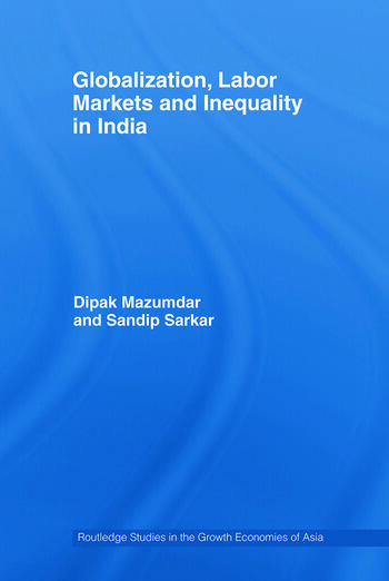 Globalization, Labour Markets and Inequality in India book cover