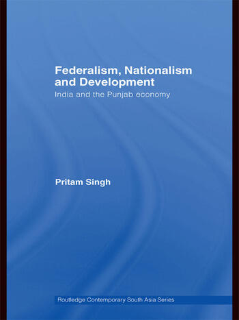 Federalism, Nationalism and Development India and the Punjab Economy book cover