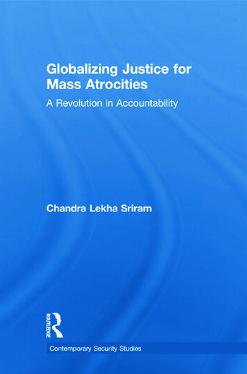 Globalizing Justice for Mass Atrocities A Revolution in Accountability book cover
