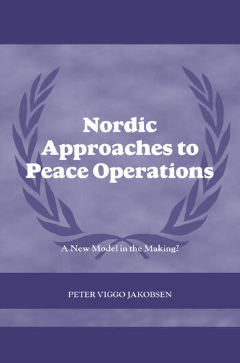 Nordic Approaches to Peace Operations A New Model in the Making book cover