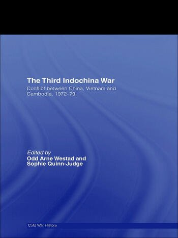 The Third Indochina War Conflict between China, Vietnam and Cambodia, 1972-79 book cover