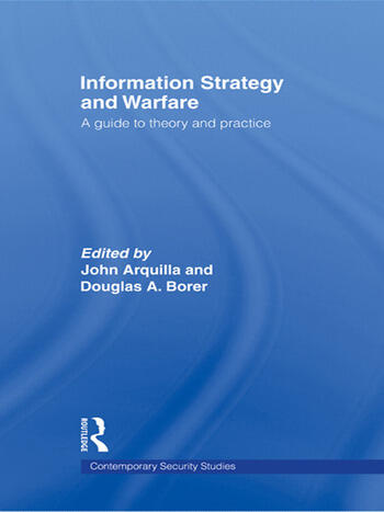 Information Strategy and Warfare A Guide to Theory and Practice book cover