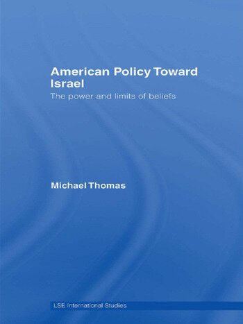 American Policy Toward Israel The Power and Limits of Beliefs book cover