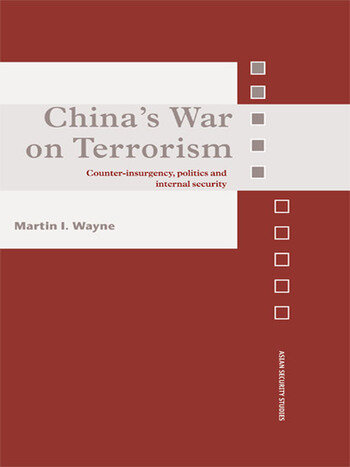China's War on Terrorism Counter-Insurgency, Politics and Internal Security book cover