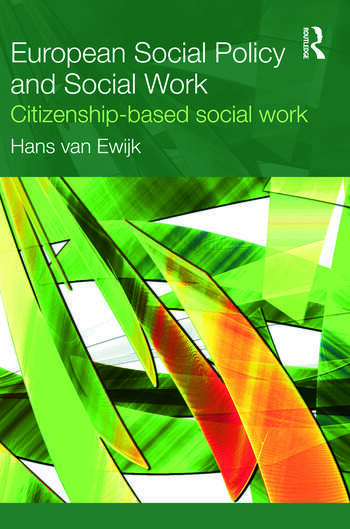 European Social Policy and Social Work Citizenship-Based Social Work book cover