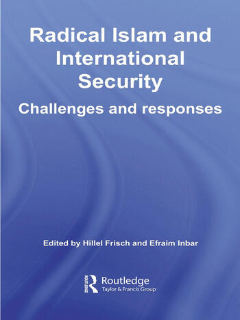 Radical Islam and International Security Challenges and Responses book cover