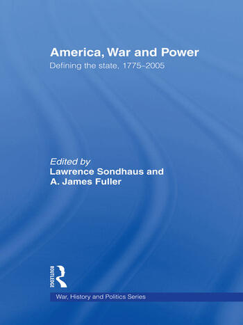 America, War and Power Defining the State, 1775-2005 book cover