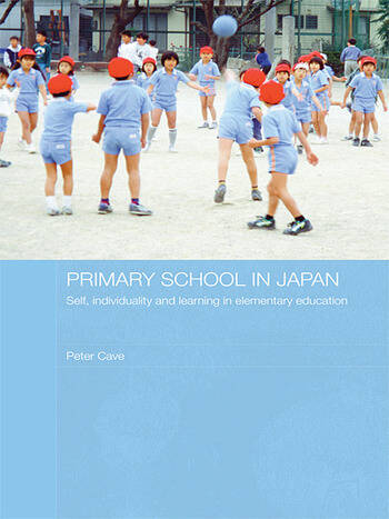 Primary School in Japan Self, Individuality and Learning in Elementary Education book cover