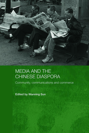 Media and the Chinese Diaspora Community, Communications and Commerce book cover