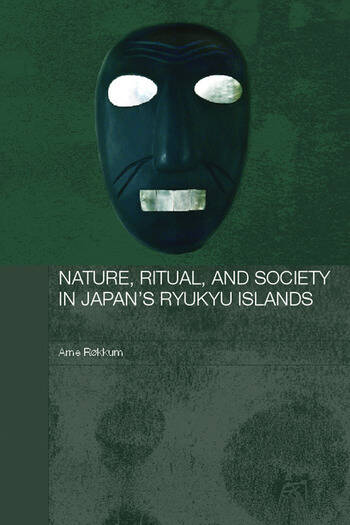 Nature, Ritual, and Society in Japan's Ryukyu Islands book cover
