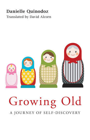 Growing Old A Journey of Self-Discovery book cover