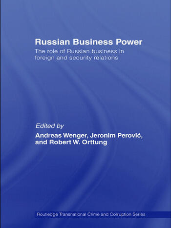 Russian Business Power The Role of Russian Business in Foreign and Security Relations book cover