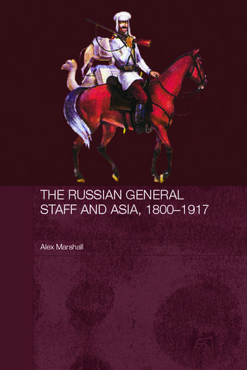 The Russian General Staff and Asia, 1860-1917 book cover
