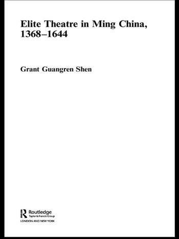 Elite Theatre in Ming China, 1368-1644 book cover