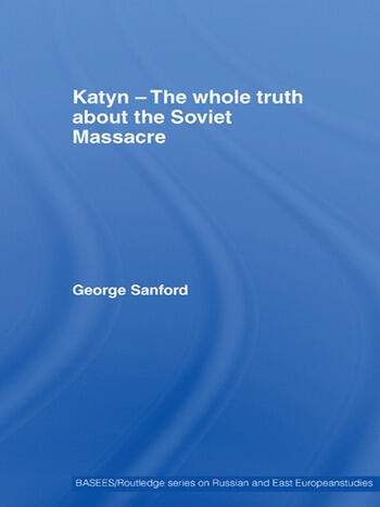 Katyn and the Soviet Massacre of 1940 Truth, Justice and Memory book cover