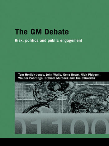 The GM Debate Risk, Politics and Public Engagement book cover