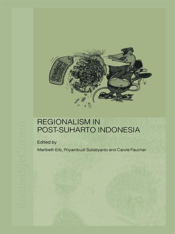 Regionalism in Post-Suharto Indonesia book cover