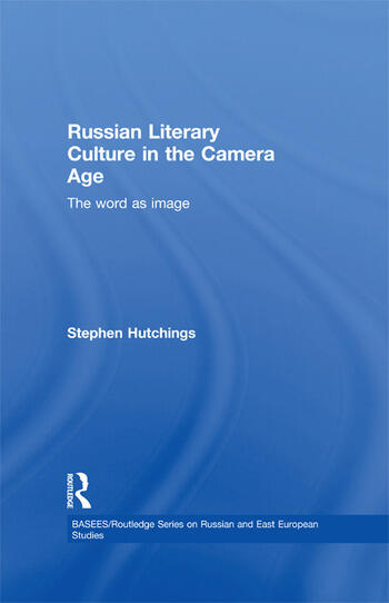 Russian Literary Culture in the Camera Age The Word as Image book cover