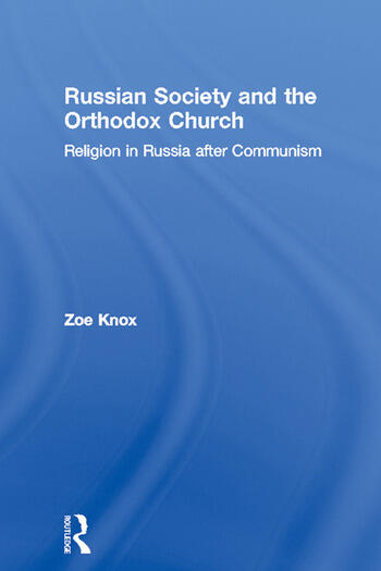 Russian Society and the Orthodox Church Religion in Russia after Communism book cover