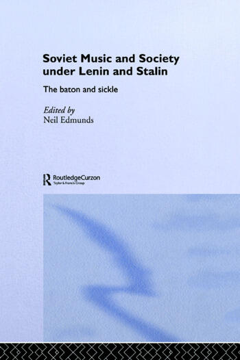 Soviet Music and Society under Lenin and Stalin The Baton and Sickle book cover