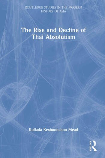The Rise and Decline of Thai Absolutism book cover