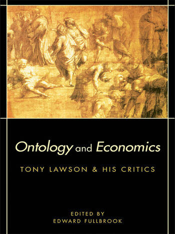 Ontology and Economics Tony Lawson and His Critics book cover