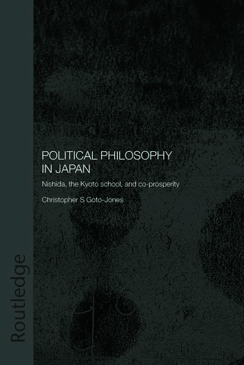 Political Philosophy in Japan Nishida, the Kyoto School and co-prosperity - PbDirect book cover