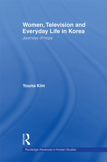Women, Television and Everyday Life in Korea Journeys of Hope book cover