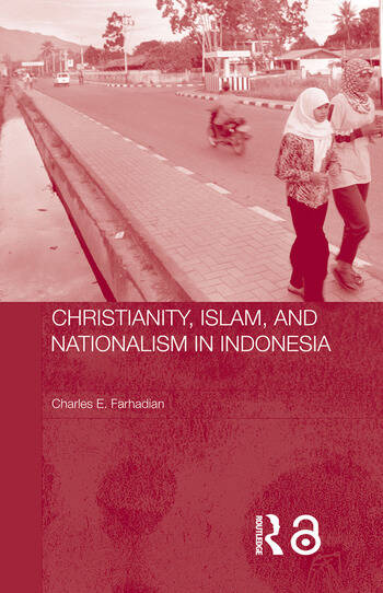 Christianity, Islam and Nationalism in Indonesia book cover