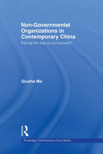 Non-Governmental Organizations in Contemporary China Paving the Way to Civil Society? book cover