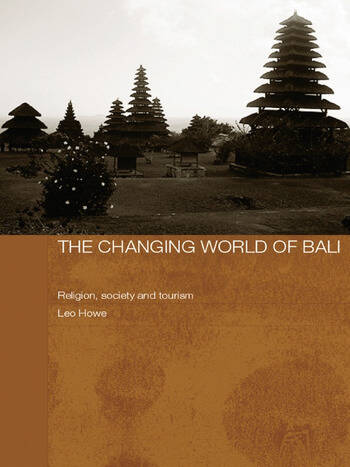 The Changing World of Bali Religion, Society and Tourism book cover