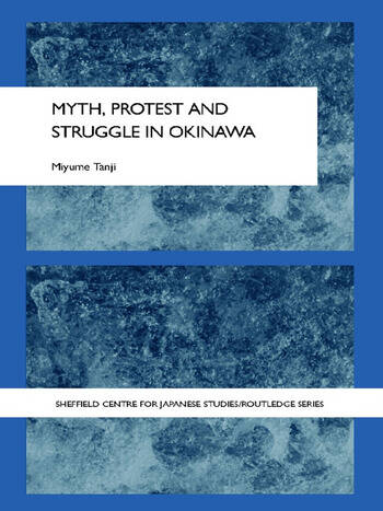 Myth, Protest and Struggle in Okinawa book cover