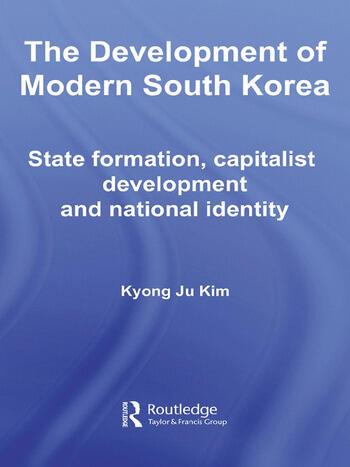 The Development of Modern South Korea State Formation, Capitalist Development and National Identity book cover