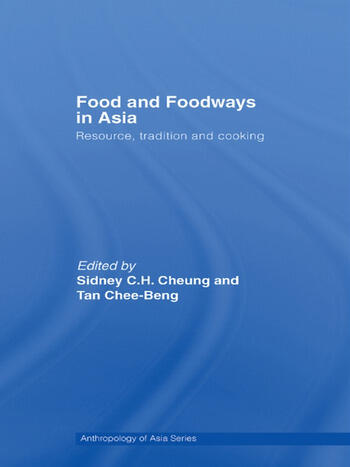 Food and Foodways in Asia Resource, Tradition and Cooking book cover