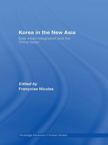 Korea in the New Asia East Asian Integration and the China Factor book cover