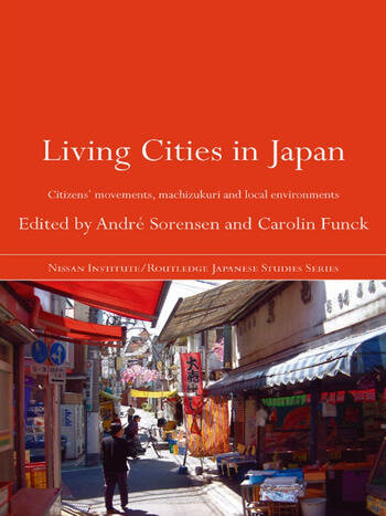 Living Cities in Japan Citizens' Movements, Machizukuri and Local Environments book cover