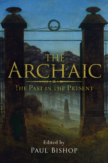 The Archaic The Past in the Present book cover