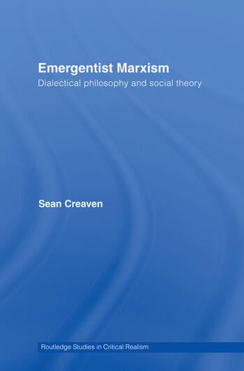 Emergentist Marxism Dialectical Philosophy and Social Theory book cover