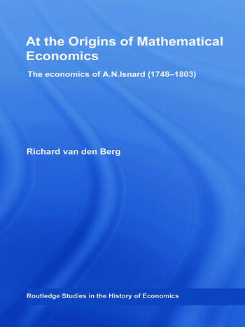 At the Origins of Mathematical Economics The Economics of A.N. Isnard (1748-1803) book cover